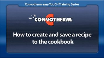 Cleveland Convotherm: Create and Save a Recipe