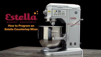 How to Program an Estella Countertop Mixer