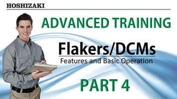 Hoshizaki Flakers/DCMs Training: Part 4