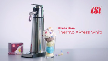 iSi Thermo Xpress Whip: How to Clean