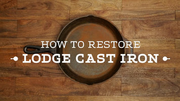 How to Restore Lodge Cast Iron