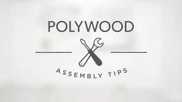 Polywood Assembly Tips