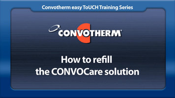 Cleveland Convotherm: Refilling the CONVOCare Solution