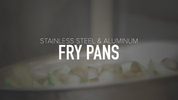 Stainless Steel and Aluminum Fry Pans