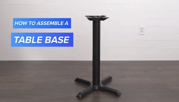 How to Assemble a Restaurant Table Base