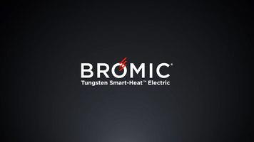 Bromic: Tungsten Smart-Heat™ Electric