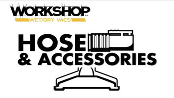 Workshop Vac: Hose and Accessories