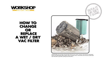 Workshop Vac: How to Change the Filter
