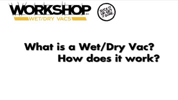 What is a Wet Dry Vacuum?