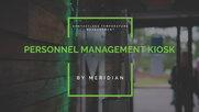Meridian: Personnel Management Kiosk | Feature