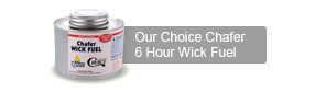 Our Choice Chafer 6 Hour Wick Fuel