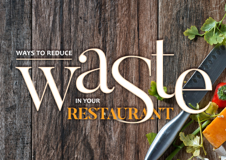 Ways to Reduce Food Waste in Your Restaurant