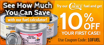 See how much you can save with our fuel calculator! Try our Choice chafer fuel and get 10% off your first case! Use Coupon Code: 10FUEL