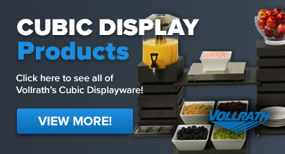 Vollrath Cubic Display Products