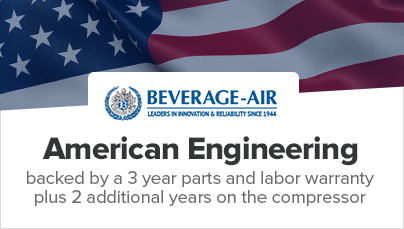 Beverage-Air: American Engineering backed by a 3 year parts and labor warranty.